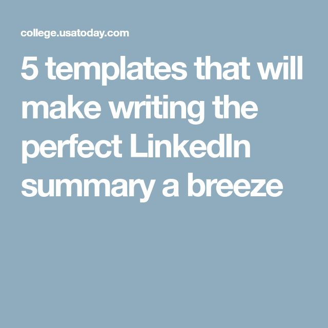 5 templates that will make writing the perfect LinkedIn summary a breeze