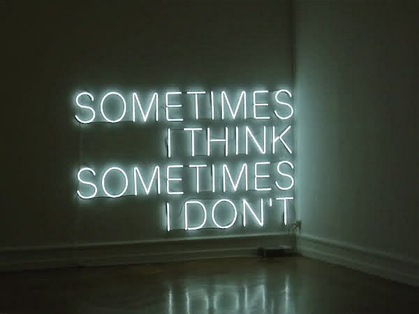 Tracey Emin- Sometimes I Think Sometimes I Don't.