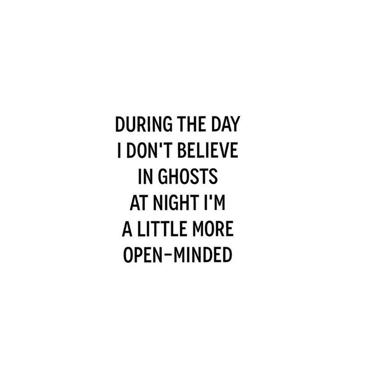 especially living alone - also, no more Stephen King after dark (hahaha).. jh