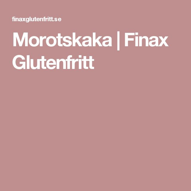 Morotskaka   Finax Glutenfritt