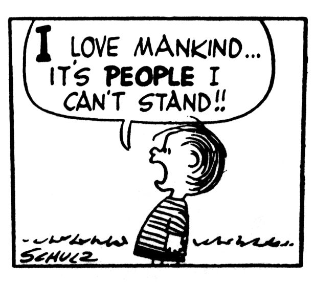 Peanuts - I love mankind... it's people I can't stand!