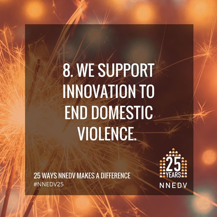 Our trailblazing projects include: DV & technology safety (Safety Net), DV & HIV/AIDS (Positively Safe), DV & Financial Abuse (Economic Justice), Email Hotline for survivors and their advocates (WomensLaw), and an annual count of domestic violence program services (#DVcounts Census). #NNEDV25