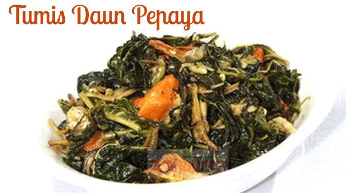 Tumis Daun Pepaya :: Klik link di atas untuk mengetahui resep tumis daun pepaya