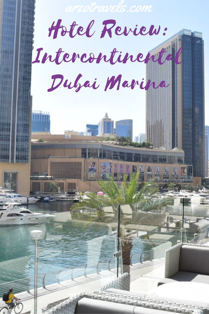 Looking for luxurious accommodation in Dubai? Read my review for Intercontinental Dubai Marina
