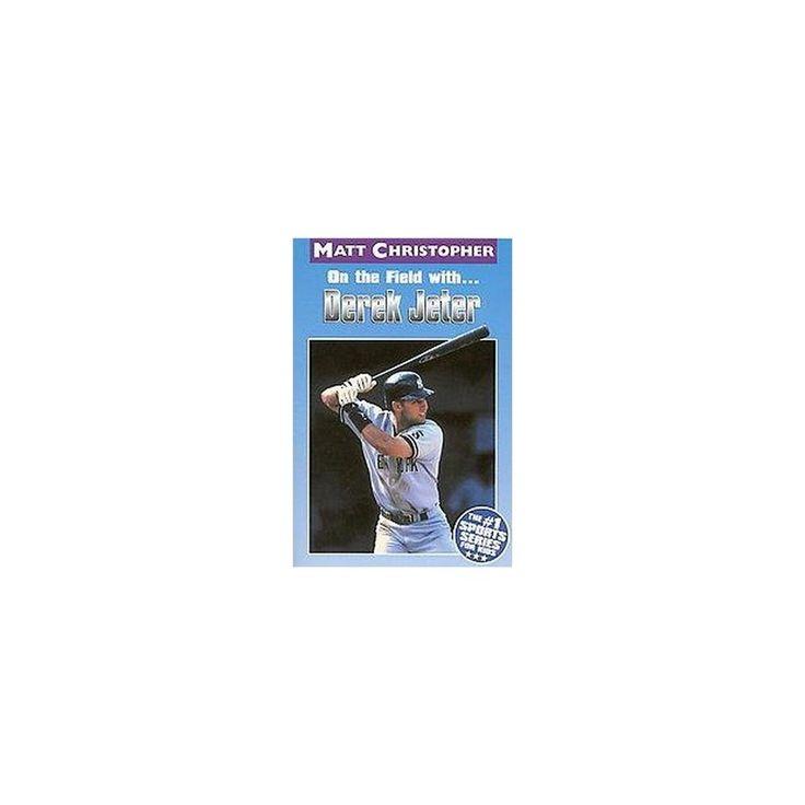 On the Field With... Derek Jeter (Paperback) (Glenn Stout & Matt Christopher)