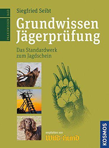 Grundwissen Jägerprüfung: Der Standardweg zum Jagdschein (Amazon DE)