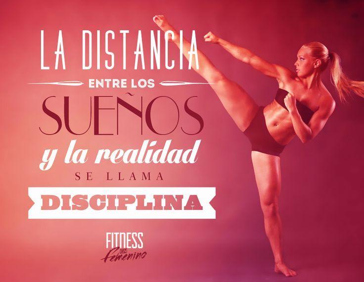 La distancia entre los sueños y la realidad se llama disciplina - Fitness en Femenino - Motivación