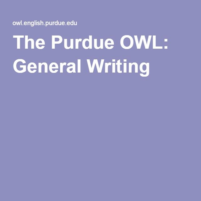 The Purdue OWL: General Writing