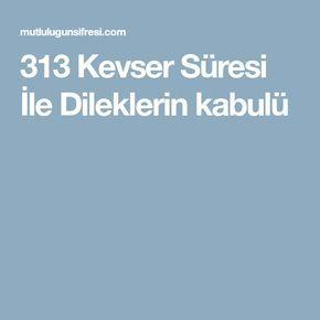 313 Kevser Süresi İle Dileklerin kabulü