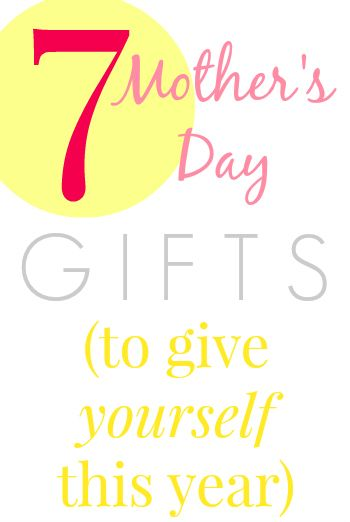 7 Mothers Day Gifts to Give Yourself This Year