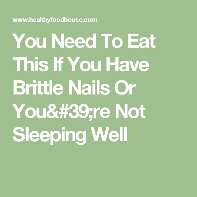 You Need To Eat This If You Have Brittle Nails Or You're Not Sleeping Well