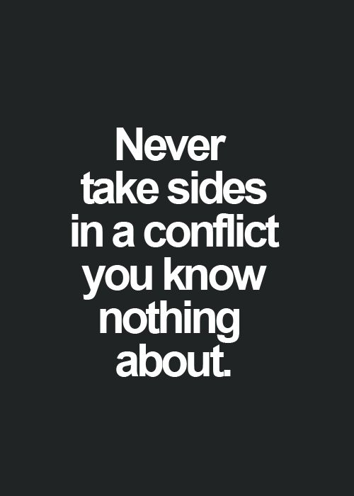 Truth!  I might add, it's always better to know both sides before.   The stories put put out there are crazy.  I learned my lesson.  As I was told earlier.  Not my circus, not my monkeys.  :)