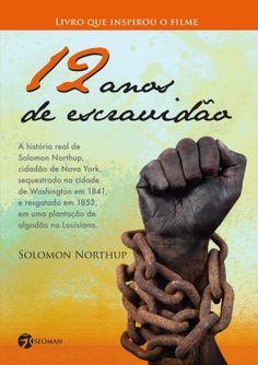 12 Anos de Escravidão - Solomon Northup ~ Bebendo Livros