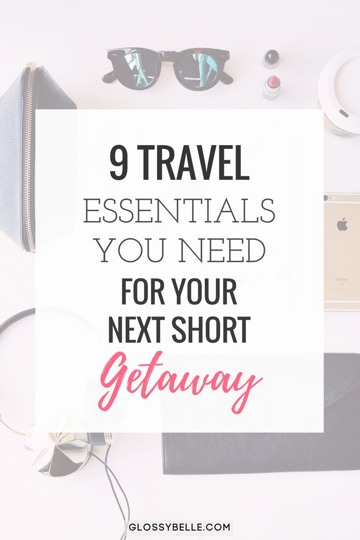 Learn about the top 9 travel essentials you need to bring on your next short getaway to be fully prepared for your trip in this post.