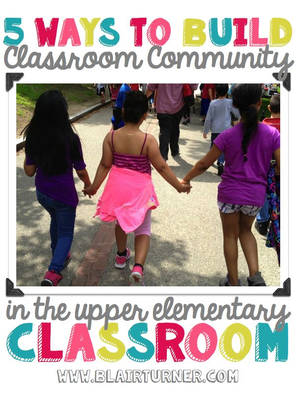 5 Ways To Build Classroom Community in the Upper Grades - BlairTurner.com