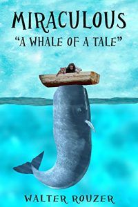 MIRACULOUS: A Whale of a Tale - Emerald Book Reviews