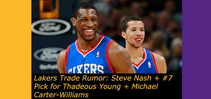 New rumor has Lakers acquiring Carter-Williams and Thadeous Young for Nash + #7 Pick.