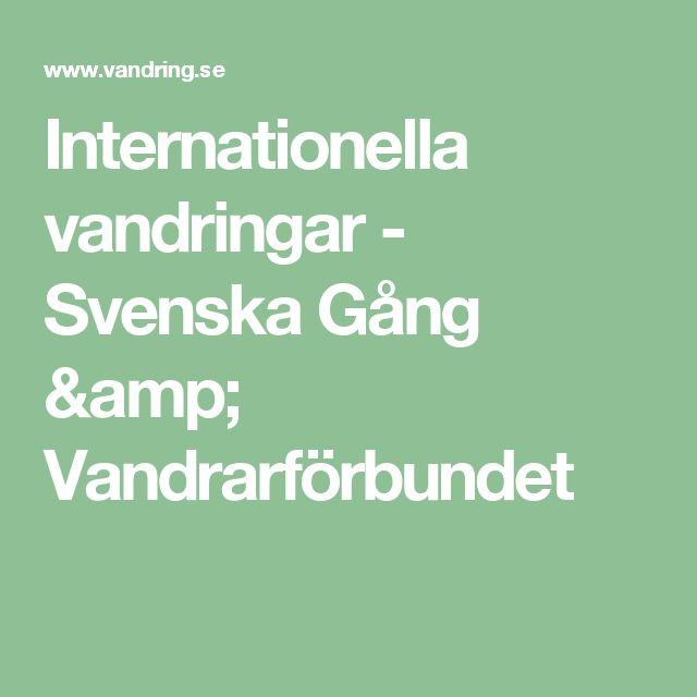 Internationella vandringar - Svenska Gång & Vandrarförbundet