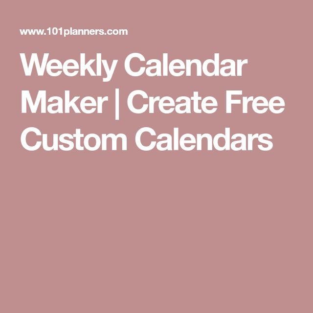 Weekly Calendar Maker | Create Free Custom Calendars
