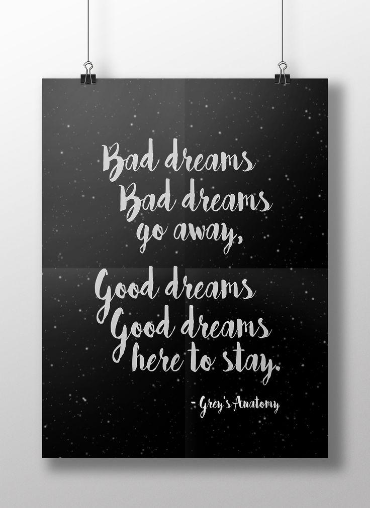 Sonhos ruins, sonhos ruins, vá embora, bons sonhos, bons sonhos, lá para ficar