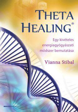 Vianna Stibal: ThetaHealing | Bioenergetic.hu