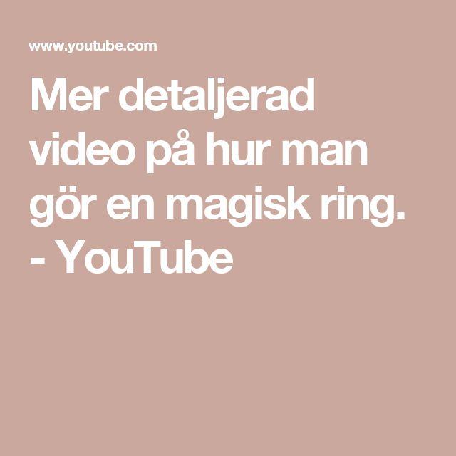Mer detaljerad video på hur man gör en magisk ring. - YouTube