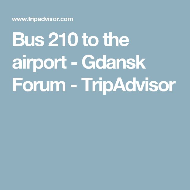 Bus 210 to the airport - Gdansk Forum - TripAdvisor
