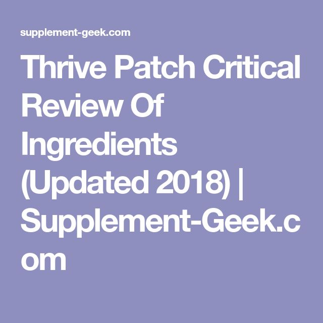 Thrive Patch Critical Review Of Ingredients (Updated 2018) | Supplement-Geek.com