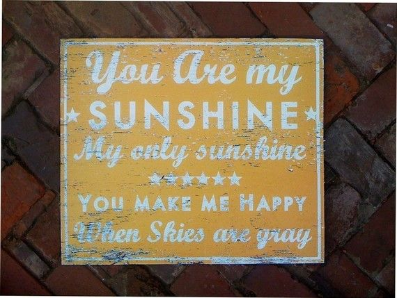 You Are My Sunshine, Madison's favorite song!!