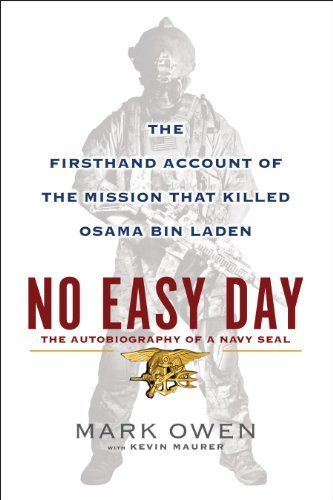 No Easy Day: The Autobiography of a Navy Seal: The Firsthand Account of the Mission That Killed Osama Bin Laden/Mark Owen, Kevin Maurer