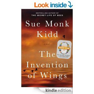 Amazon.com: The Invention of Wings: With Notes (Oprah's Book Club 2.0) eBook: Sue Monk Kidd: Books