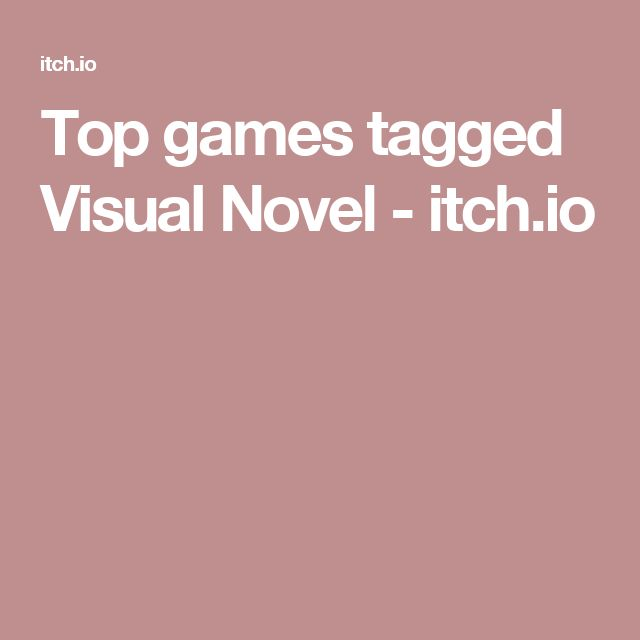 Top games tagged Visual Novel - itch.io