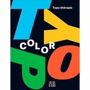 Typo Color - Achat / Vente livre Stéphane Hervé Locus Solus Parution 07/03/2015 pas cher - Cdiscount
