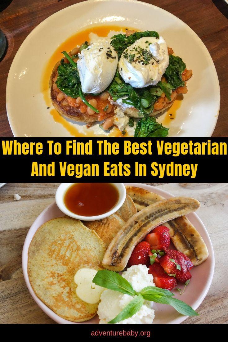 Where To Find The Best Vegetarian And Vegan Restaurants In Sydney Sydney Restaurants Travel Food Vegan Restaurants