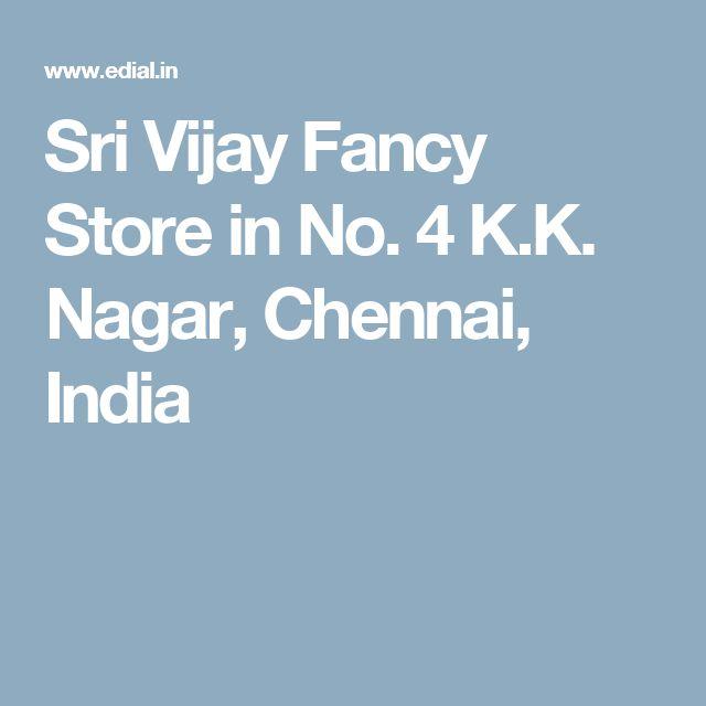 Sri Vijay Fancy Store in No. 4 K.K. Nagar, Chennai, India