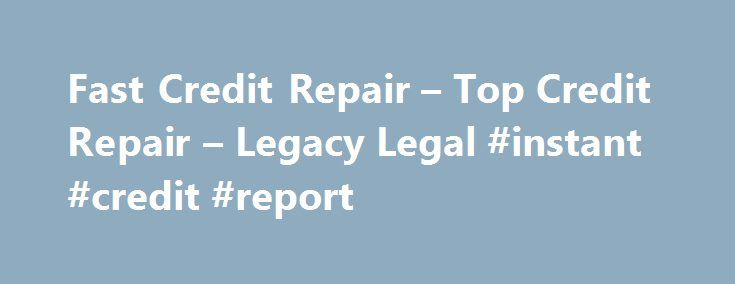 Fast Credit Repair – Top Credit Repair – Legacy Legal #instant #credit #report http://credits.remmont.com/fast-credit-repair-top-credit-repair-legacy-legal-instant-credit-report/  #fast credit repair # Our Services – Fast Track! Credit Repair Service Plans Legacy Legal leads the way in credit repair. Our track record proves it. Our credit repair process is so effective that our clients see an average increase…  Read moreThe post Fast Credit Repair – Top Credit Repair – Legacy Legal #instant…