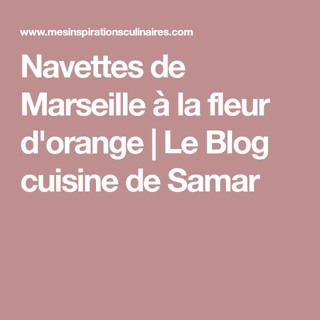 Navettes de Marseille à la fleur d'orange | Le Blog cuisine de Samar