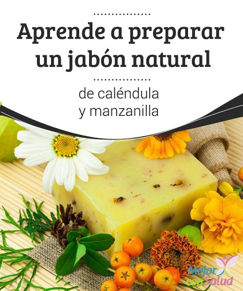 Aprende a preparar un jabón natural de caléndula y manzanilla A pesar de estar preparado con ingredientes naturales es posible que nuestra piel presente algún tipo de reacción alérgica, por lo que deberemos probarlo en una zona pequeña antes de aplicarlo