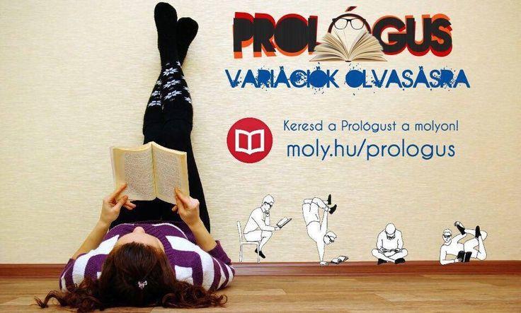 Keresd a Prológust a molyon! www.moly.hu/prologus