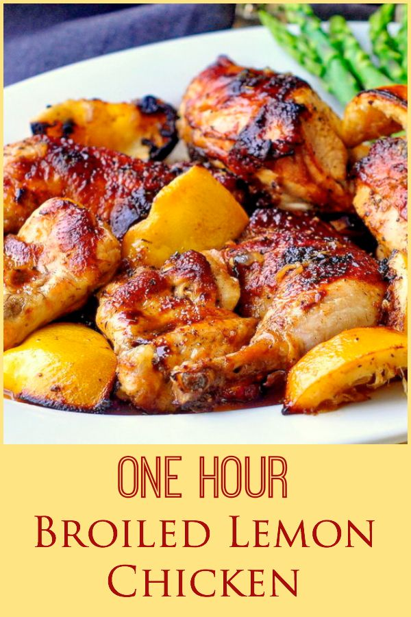 One Hour Broiled Lemon Chicken - Broiling lemon chicken is a terrific method for quickly infusing flavor while ensuring the meat stays tender and juicy; all in under an hour.