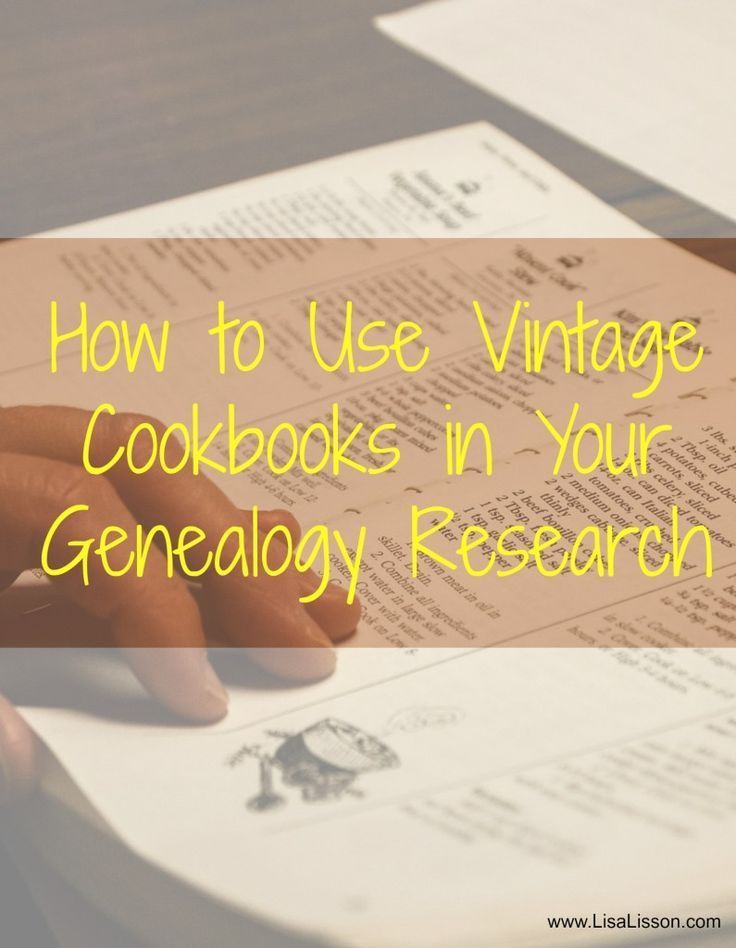 How to Use Vintage Cookbooks in Your Genealogy Research ~LisaLisson.com
