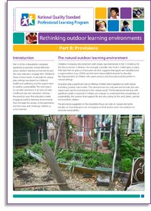 This e-Newsletter focuses on practical ideas for learning experiences, connecting with nature and engaging with sustainability. Part B: Provisions follows on directly from Part A: Provocations and challenges educators to consider the provisions in all early childhood education and care settings and look at the practical ways to create outdoor learning environments, the way educators engage with children in these environments and to encourage children as active learners.