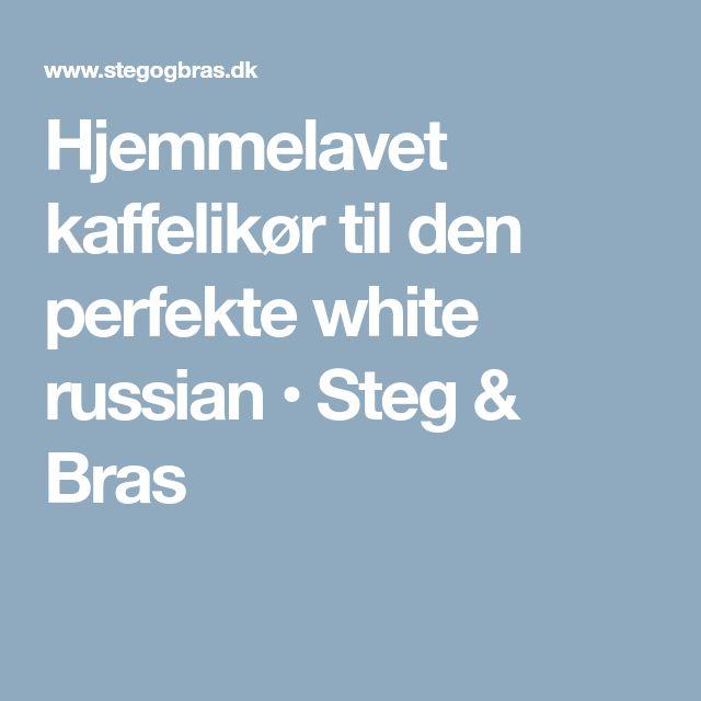 Hjemmelavet kaffelikør til den perfekte white russian • Steg & Bras