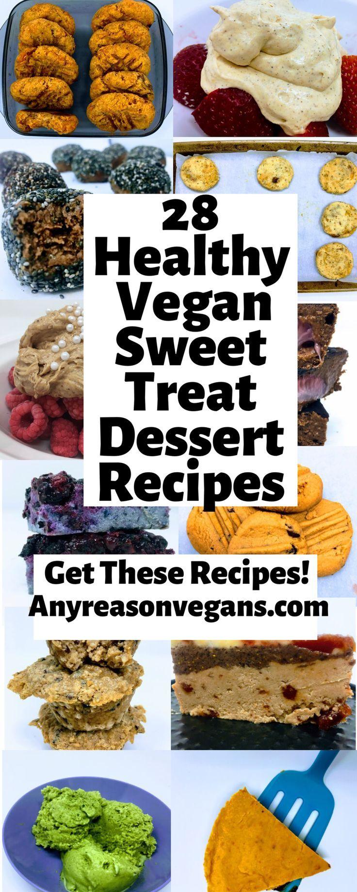 28 Healthy Vegan Dessert Recipes Healthy Low Sugar And Easy Vegan Desserts Vega Vegan Dessert Recipes Healthy Healthy Vegan Desserts Vegan Dessert Recipes