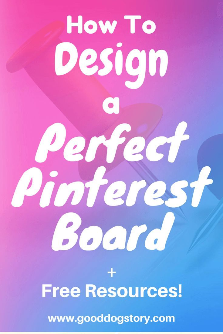 How to Design the Perfect Pinterest Board