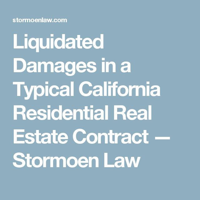Liquidated Damages in a Typical California Residential Real Estate Contract — Stormoen Law