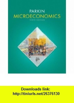 Microeconomics plus MyEconLab with Pearson Etext Student Access Code Card (10th Edition) (9780132735308) Michael Parkin , ISBN-10: 013273530X  , ISBN-13: 978-0132735308 ,  , tutorials , pdf , ebook , torrent , downloads , rapidshare , filesonic , hotfile , megaupload , fileserve