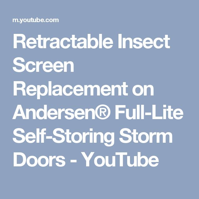 Retractable Insect Screen Replacement on Andersen® Full-Lite Self-Storing Storm Doors - YouTube