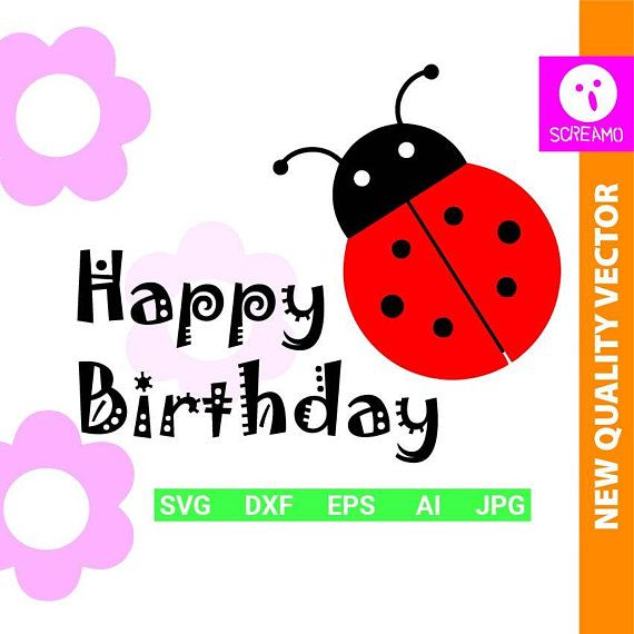 HAPPY BIRTHDAY ladybug SVG cut files clipart vector