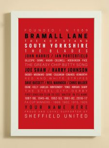 Showcasing some of the words, facts, dates and player names that we associate with Sheffield United Football Club.  A great item for yourself if you are a fan or as a gift for someone that is.  The print also has a line to enable you to add a name -  see 'YOUR NAME HERE' on print.